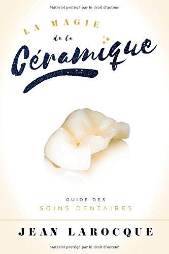 la-magie-de-la-ceramique-guide-des-soins-dentaires-french-edition