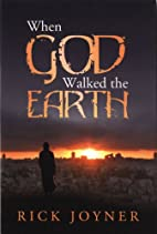 When God Walked the Earth by Rick Joyner