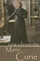 New Elements: The Story of Marie Curie…