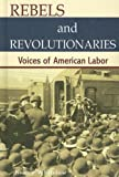 Whitelaw, Nancy: Rebels and Revolutionaries: Voices of American Labor