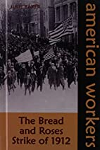 Bread and Roses Strike of 1912 (American…