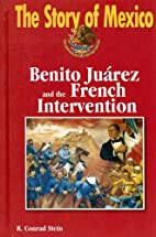Benito Juarez and the French Intervention…