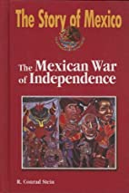 The Mexican War of Independence (The Story…