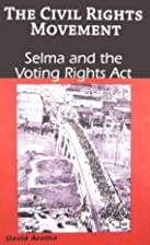 Selma and the Voting Rights Act (The Civil…