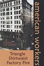 The Triangle Shirtwaist Factory Fire by…