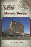 Modern Mexico (Story of Mexico) by R. Conrad…