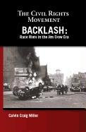 Backlash: Race Riots in the Jim Crow Era…