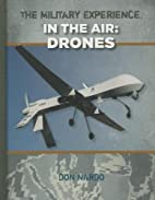 Drones (The Military Experience: In the Air)…