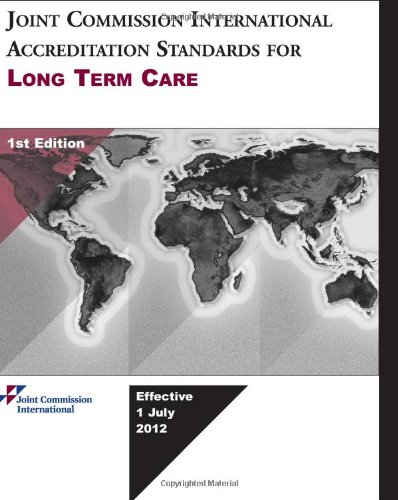 joint-commission-international-accreditation-standards-for-long-term-care-1st-edition
