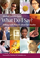 What Do I Say? by Elizabeth Johnston-Taylor