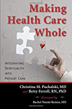 Making Health Care Whole: Integrating…
