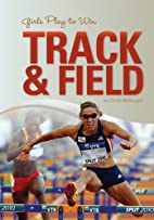 Girls Play to Win Track & Field by Chros…
