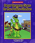 Dear Dragon Goes to the Police Station by…