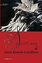 Schistsong by Annie Rachele Lanzillotto