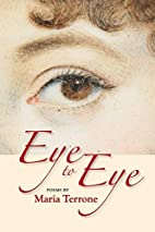 Eye to Eye by Maria Terrone