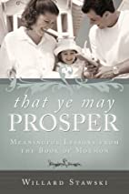 That Ye May Prosper - Meaningful Lessons…