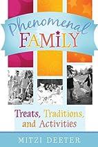 Phenomenal Family: Treats, Traditions, and…