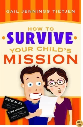 How To Survive Your Child's Mission--A Parent's Perspective