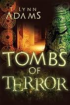 Tombs of Terror by T. Lynn Adams