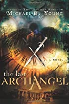 The Last Archangel by Michael Young