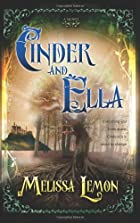 Cinder and Ella by Melissa Lemon