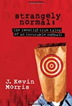 Strangely Normal: The Mostly True Tales of…