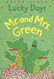 Baker, Keith: Lucky Days with Mr. and Mrs. Green (MR & Mrs Green)