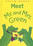 Baker, Keith: Meet Mr. and Mrs. Green (MR & Mrs Green)