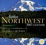 Wolfe Art: Hidden Northwest 2007 Calendar