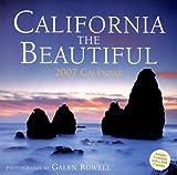 Rowell Galen: California the Beautiful 2007 Calendar