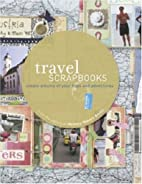 Travel Scrapbooks: Create Albums of Your…