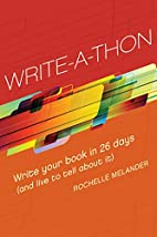 Write-A-Thon: Write Your Book in 26 Days…