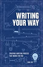 Writing Your Way: Creating a Writing Process…