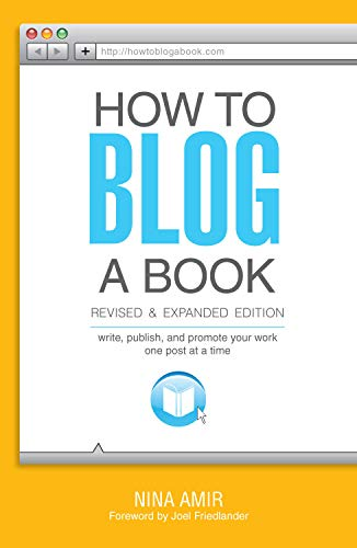 how-to-blog-a-book-revised-and-expanded-edition-write-publish-and-promote-your-work-one-post-at-a-time