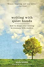 Writing With Quiet Hands: How to Shape Your…
