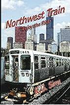 Northwest Train by K. G. Sims