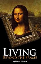 Living Beyond the Frame by Cheryl J. Harris