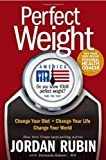 Rubin, Jordan: Perfect Weight America: Change Your Diet, Change Your Life, Change Your World