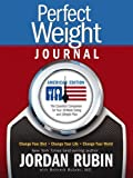Rubin, Jordan: Perfect Weight Journal: American Edition Change Your Diet, Change Your Life, Change Your World