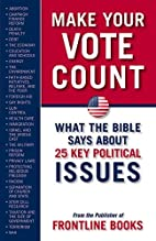 MAKE YOUR VOTE COUNT: What the Bible Says…