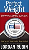 Rubin, Jordan: Perfect Weight Shopping and Dining Out Guide: The Indispensable Tool for Eating Healthy Anywhere