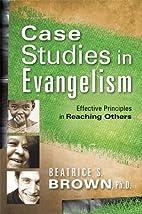 Case Studies In Evangelism: Effective…
