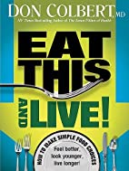 Eat This And Live: Simple Food Choices that…