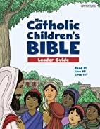 The Catholic Children's Bible (Leader Guide)…
