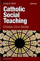 Catholic Social Teaching, student book:…
