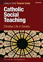 Catholic social teaching : Christian life in…