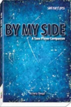 By My Side: A Teen Prayer Companion by…