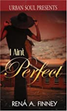 I Ain't Perfect (Urban Soul) by Rena A.…
