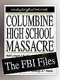 Federal Bureau of Investigation: Columbine High School Massacre: The FBI Files