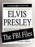 Federal Bureau of Investigation: Elvis Presley: The FBI Files